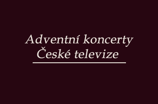 Adventní koncerty ČT